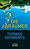 Thomas Schweres: Die Abräumer
