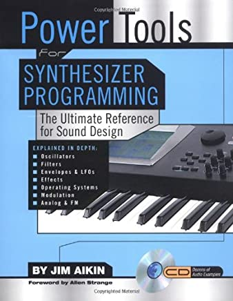 Power Tools for Synthesizer Programming: The Ultimate Reference for Sound Design Book/CD-ROM