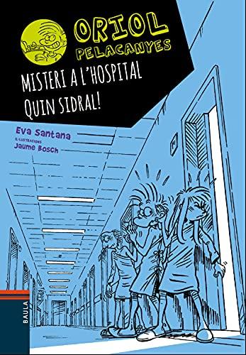 Misteri a l'hospital. Quin sidral!: 9 (Oriol Pelacanyes)