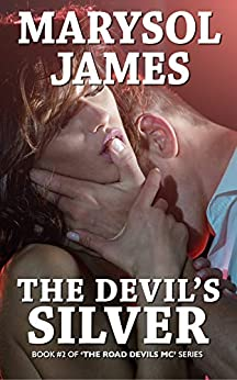 The Devil's Silver (The Road Devils MC Book 2) by [Marysol James]