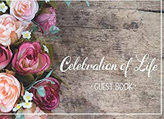 Celebration of Life Guest Book: Memorial Guest Book Condolence Book Remembrance Book for Funerals Sign In Book Guest Registry Lines for Names Messages (Funeral Memory Book) (Volume 2)