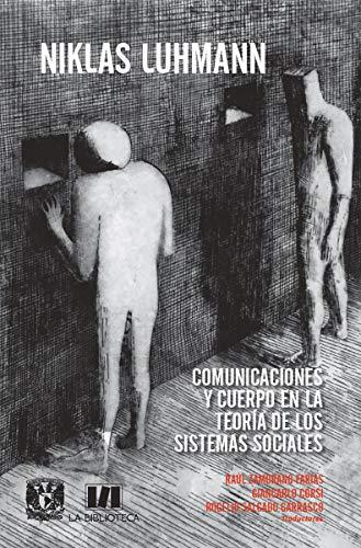 Comunicaciones y cuerpo en la teoría de los sistemas sociales. (Spanish Edition)
