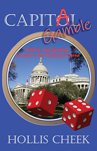 Capitol Gamble: Politics and Gaming Intrigue in the Mississippi Capitol by [Hollis Cheek, Wendy Strain]