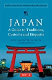 Japan: A Guide to Traditions, Customs and Etiquette: Kata as the Key to Understanding the Japanese (English Edition)