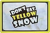 Blechschild 20 x 30 cm Don 't eat yellow snow. divertido Mensaje Cartel de chapa...