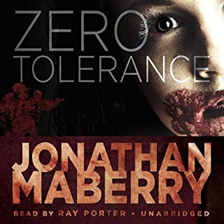 Zero Tolerance                   By:                                                                                                                                 Jonathan Maberry                               Narrated by:                                                                                                                                 Ray Porter                      Length: 44 mins     737 ratings     Overall 4.5