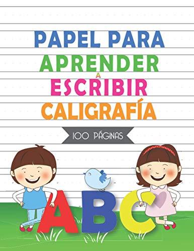 Papel Para aprender a escribir Caligrafía abc: 100 Páginas En Blanco - Cuaderno para Practicar Escritura - Libro de Caligrafia para Niños