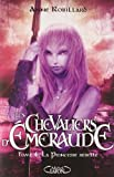 Les Chevaliers d'Emeraude, Tome 4 - La princesse rebelle - Michel Lafon - 07/10/2010