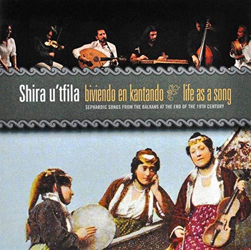 Shira U''Tfila : Biviendo En Kantado (La vie est une chanson)