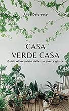 Permalink to Casa Verde Casa: Guida alla scelta delle piante Giuste PDF