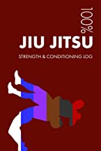 Jiu Jitsu Strength and Conditioning Log: Daily Jiu Jitsu Training Workout Journal and Fitness Diary For Practitioner and Instructor - Notebook (Elegant)