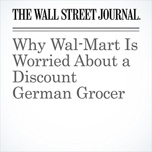 Why Wal-Mart Is Worried About a Discount German Grocer audiobook cover art