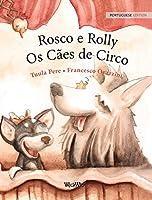 """Rosco e Rolly - Os Cães de Circo: Portuguese Edition of """"Circus Dogs Roscoe and Rolly"""""""