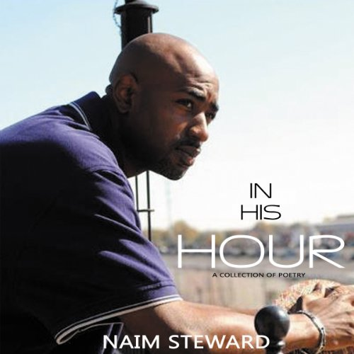 In His Hour                   By:                                                                                                                                 Naim Steward                               Narrated by:                                                                                                                                 Derrick Hardin                      Length: 41 mins     Not rated yet     Overall 0.0