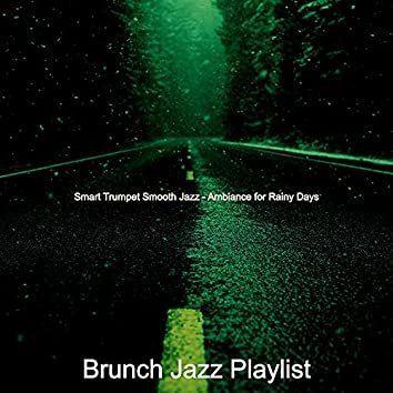 Smart Trumpet Smooth Jazz - Ambiance for Rainy Days