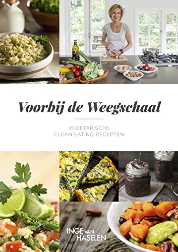 Voorbij de Weegschaal: Vegetarische Clean Eating Recepten