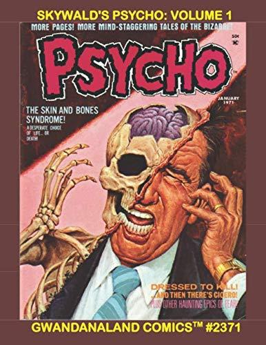 Skywald's Psycho: Volume 1: Gwandanaland Comics #2371 -...