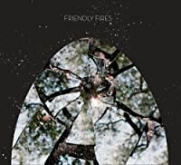 Friendly Fires by Friendly Fires (2008-09-24)