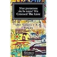 Nos pasamos de la raya/ We crossed the line (Spanish Edition)