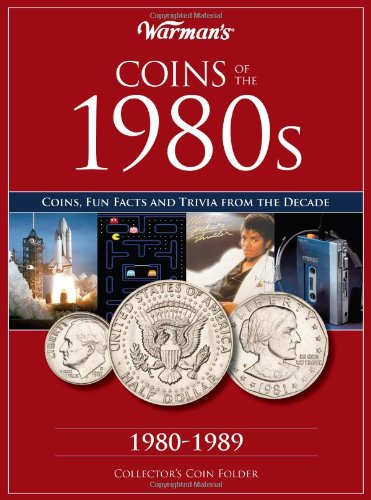 Coins of the 1980s: A Decade of Coins (Warman's Decades Coin Folders)