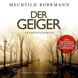 Der Geiger                   Autor:                                                                                                                                 Mechtild Borrmann                               Sprecher:                                                                                                                                 Nina Goldberg                      Spieldauer: 7 Std. und 30 Min.     162 Bewertungen     Gesamt 4,4