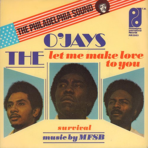 THE O'JAYS 45 RPM Let Me Make Love to You / Survival