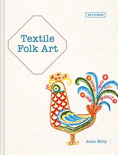 Compare Textbook Prices for Textile Folk Art Illustrated Edition ISBN 9781849944588 by Kelly, Anne