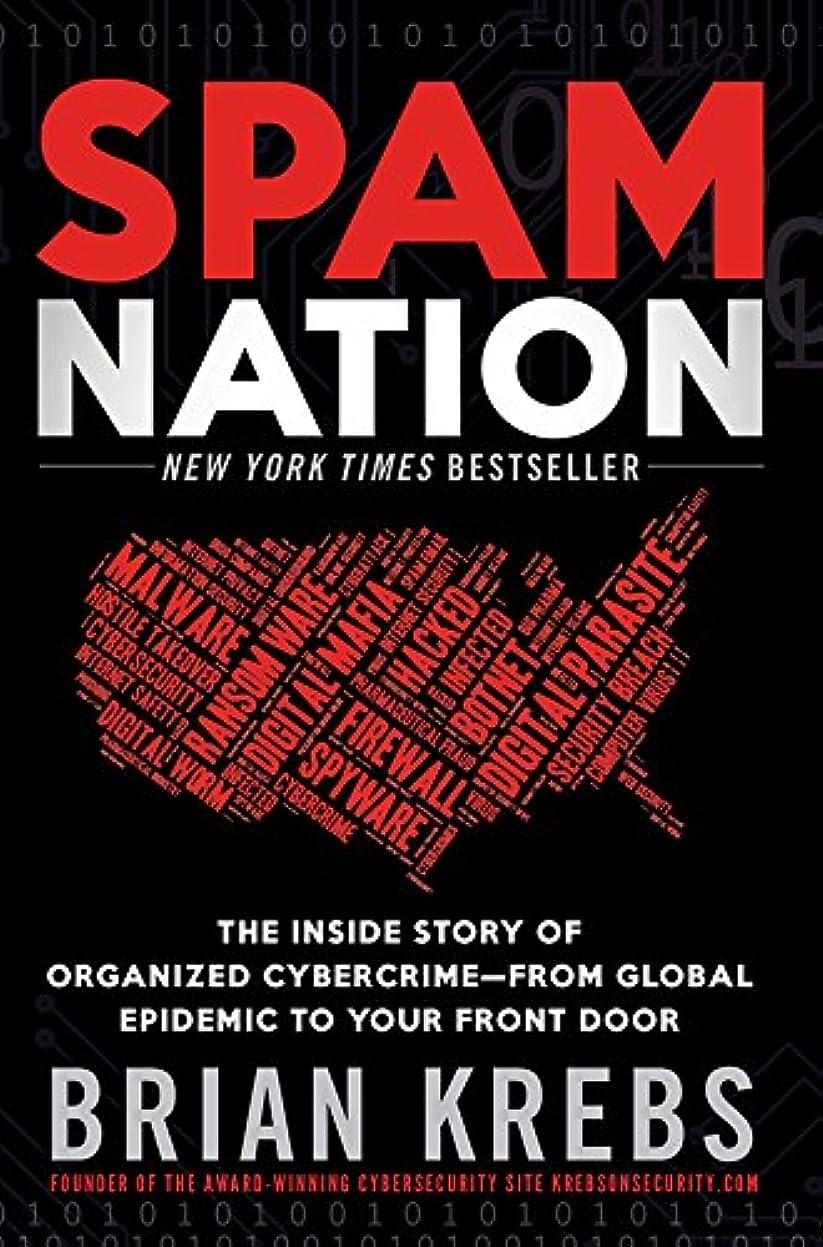 独特の確立しますに勝るSpam Nation: The Inside Story of Organized Cybercrime-from Global Epidemic to Your Front Door (English Edition)