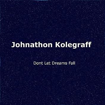 Don't Let Dreams Fall
