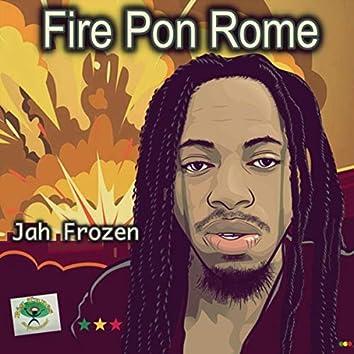 Fire Pon Rome