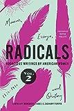 Radicals, Volume 2: Memoir, Essays, and Oratory: Audacious Writings by American Women, 1830-1930
