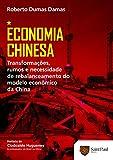 Economia Chinesa: Transformações, Rumos e Necessidade de Rebalanceamento do Modelo Econômico da China