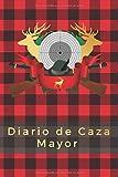 CUADERNO DE CAZA MAYOR: DIARIO DE CAZA   REGISTRO DE MONTERÍA   REGISTRA TUS SALIDAS AL MONTE: LUGAR, FECHA, CLIMATOLOGÍA... Y PIEZAS ABATIDAS: ... ESPECIAL PARA AMANTES DE LA NATURALEZA.