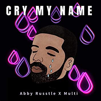 Cry My Name
