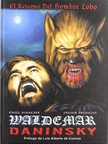 Waldemar Daninsky, El retorno del hombre lobo (Gran Aleta)