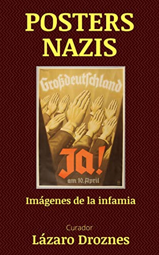 POSTERS NAZIS: Imágenes de la infamia (Spanish Edition)