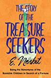 The Story of the Treasure Seekers: Being the Adventures of the Bastable Children in Search of a Fortune (The Bastable Series)