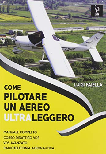 Come pilotare un aereo ultraleggero. Con espansione online
