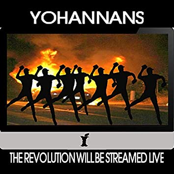 The Revolution Will Be Streamed Live