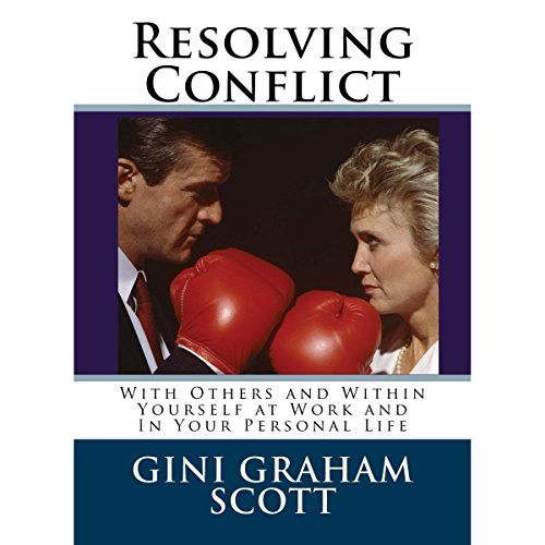 Resolving Conflict with Others and Within Yourself at Work and in Your Personal Life                   By:                                                                                                                                 Gini Graham Scott PhD                               Narrated by:                                                                                                                                 Helen Gardner                      Length: 9 hrs and 20 mins     1 rating     Overall 2.0