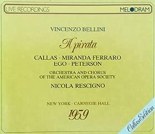 CALLAS MELODRAM EDITION (LIVE RECORDING) :BELLINI- IL PIRATA - CALLAS, FERRARO, EGO, PETERSON, RESCIGNO - (27/1/1959 , NEW YORK, CANEGIE HALL,) & CASTA DIVA (29/6/1955, ROMA) - MELODRAM 1987