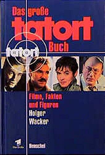 Das große Tatort-Buch. Filme, Fakten und Figuren.