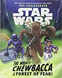 Star Wars The Mighty Chewbacca in the Forest of Fear
