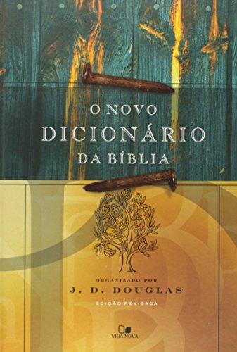 Novo Dicionário da Bíblia, O - Edição revisada