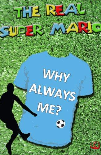 The Real Super Mario - Mario Balotelli (English Edition)