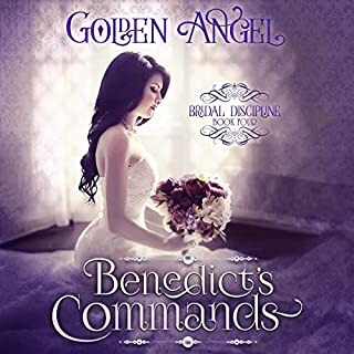 Benedict's Commands     Bridal Discipline, Book 4              By:                                                                                                                                 Golden Angel                               Narrated by:                                                                                                                                 Brian Briar                      Length: 8 hrs and 20 mins     4 ratings     Overall 4.3