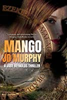 Mango: A Jade Reynolds Thriller (A Jade Reynolds Thriller, 1)