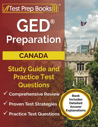 GED Preparation Canada: Study Guide and Practice Test Questions: [Book Includes Detailed Answer Explanations]