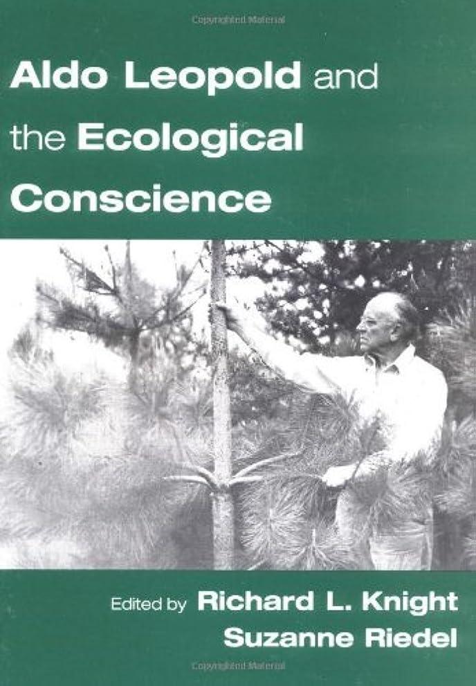 おっと大騒ぎ追い払うAldo Leopold and the Ecological Conscience (English Edition)