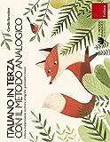 Italiano in terza con il metodo analogico. Lettura, comprensione, scrittura, ortografia, grammatica,...